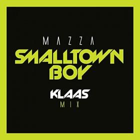 MAZZA - SMALLTOWN BOY (KLAAS MIX)